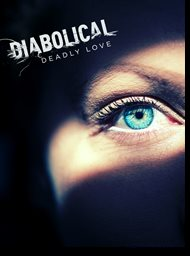 Diabolical: Deadly Love