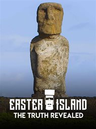 Easter Island: The Truth Revealed