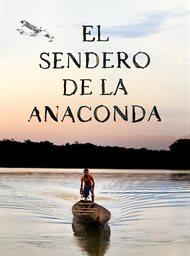 El sendero de la anaconda image