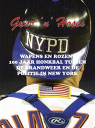 Guns 'n' Hoses - 100 Years Of Fdny Vs Nypd Baseball