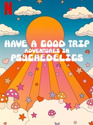 Have a Good Trip: Adventures in Psychedelics image