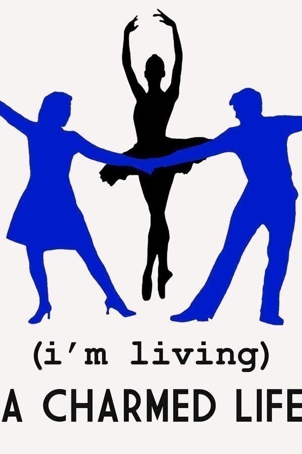 (I'm Living) A Charmed Life