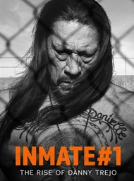 Inmate #1: The Rise of Danny Trejo image