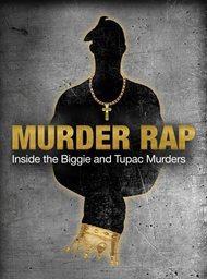 Murder Rap: Inside the Biggie and Tupac Murders image