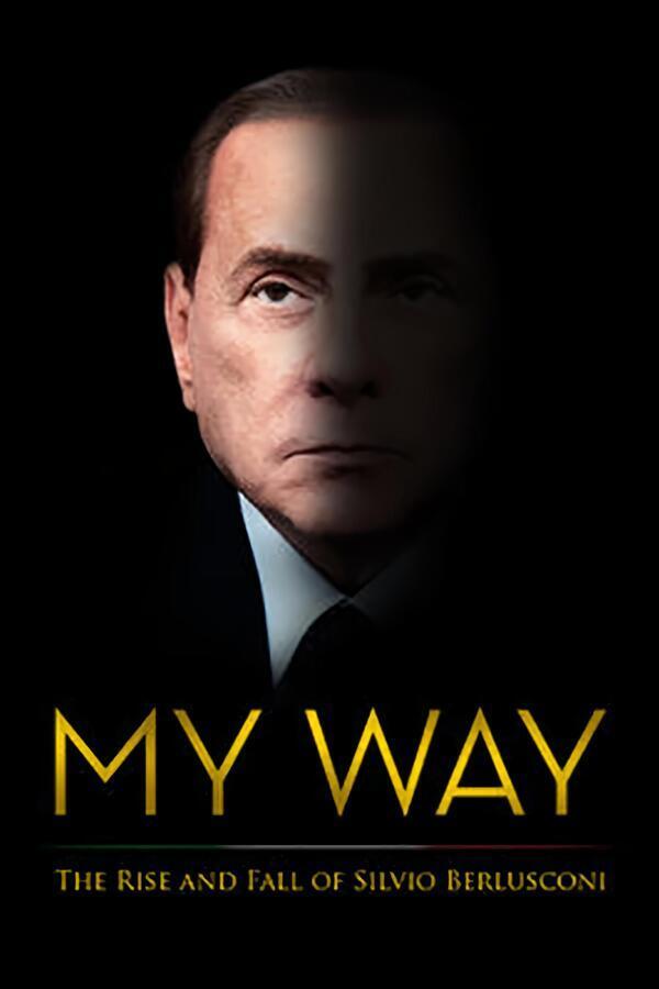 My Way: The Rise and Fall of Silvio Berlusconi image
