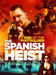 Rise of the Footsoldier: The Spanish Heist