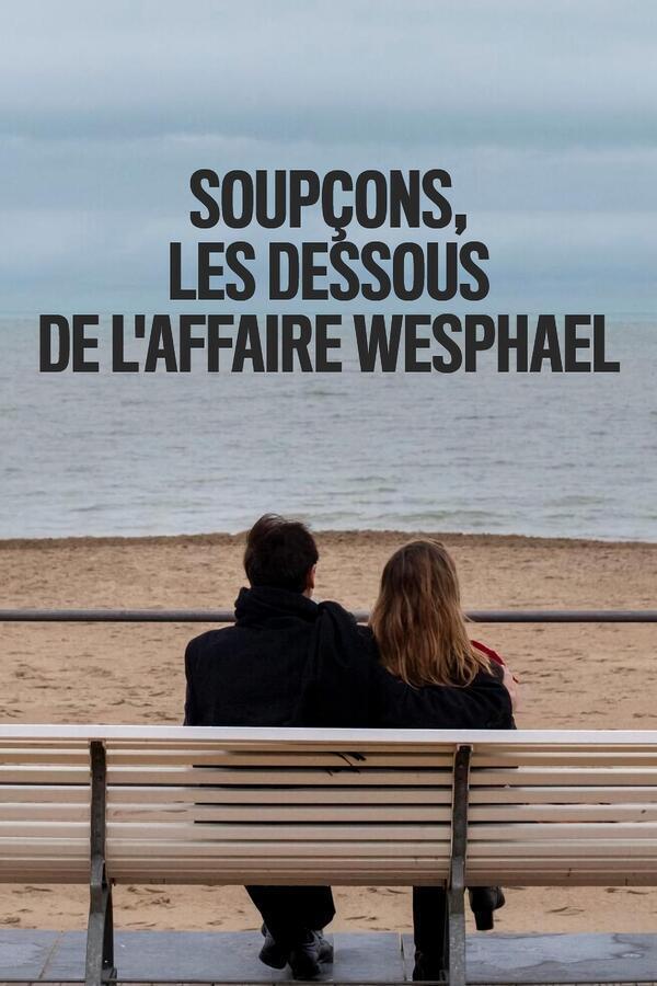 Soupçons, les dessous de l'affaire Wesphael image
