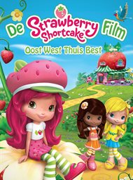 Strawberry Shortcake film: Oost west thuis best image