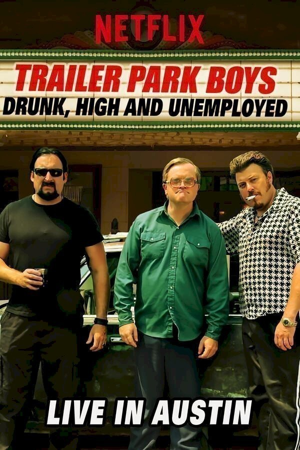 Trailer Park Boys: Drunk, High and Unemployed: Live In Austin image