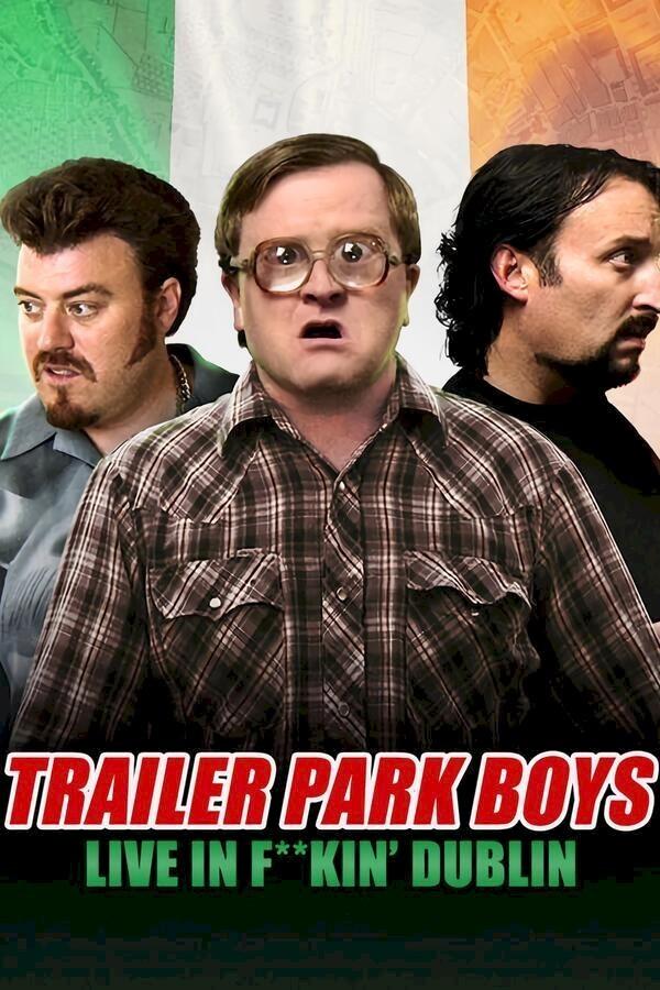 Trailer Park Boys: Live in F**kin' Dublin image