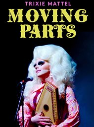 Trixie Mattel: Moving Parts image