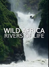 Wild Africa: Rivers of life image