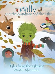 Willy and the Guardians of the Lake: Tales from the Lakeside Winter Adventure