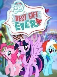 My Little Pony Friendship Is Magic: Best Gift Ever