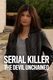 Serial Killer: The Devil Unchained