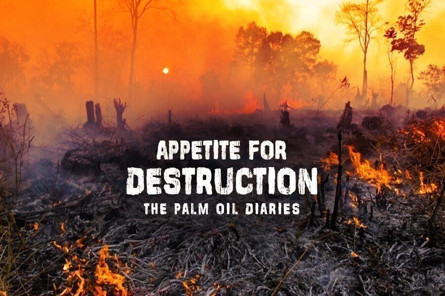 Appetite for Destruction: The Palm Oil Diaries image