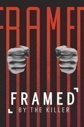 Framed by the killer