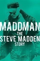 Maddman: The Steve Madden Story