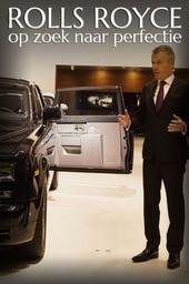 Rolls Royce, Op Zoek Naar Perfectie