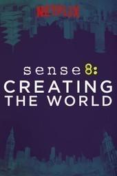 Sense8: Creating the World