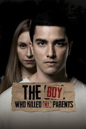 The Boy Who Killed My Parents