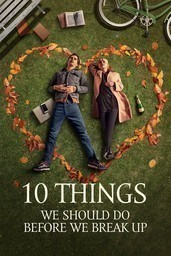10 Things to Do Before We Break Up