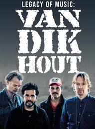 Legacy of Music: Van Dik Hout