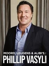 Moord, Leugens en Alibi's: Phillip Vasyli