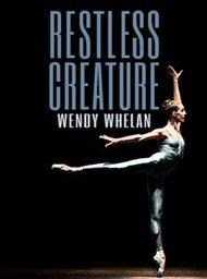 Restless Creature: Wendy Whelan