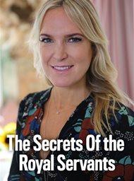 The Secrets of the royal servants