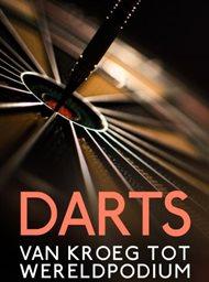 Darts: Van kroeg tot wereldpodium