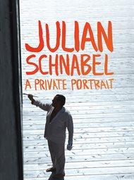 Julian Schnabel: A Private Portrait