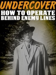 Undercover: How to Operate Behind Enemy Lines