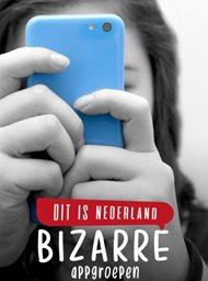 Dit is Nederland: Bizarre appgroepen