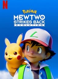 Pokemon the Movie: Mewtwo Strikes Back Evolution