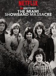 ReMastered: The Miami Showband Massacre