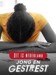 Dit is Nederland: Jong en gestrest