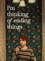 I'm Thinking of Ending Things