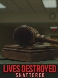 Lives destroyed: Shattered