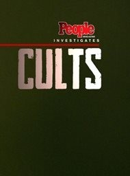 People magazine investigates: Cults