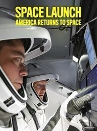 Space Launch: America Returns to Space