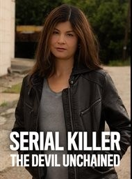 Serial Killer: The Devil Unchained